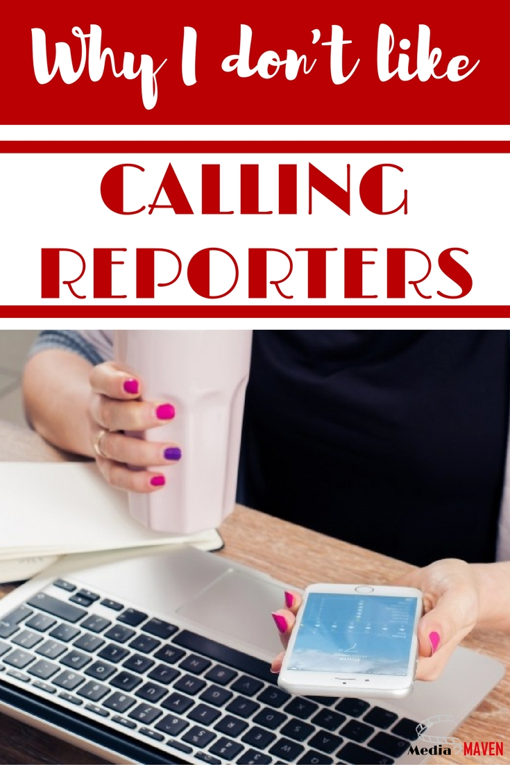 i don't like calling reporters