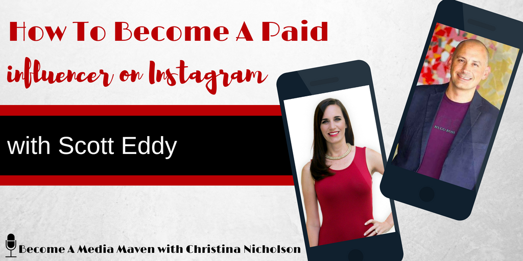 How To Become A Paid Influencer On Instagram with Scott Eddy