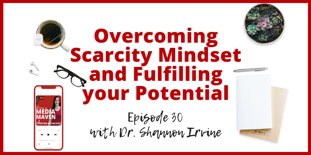 Overcoming Scarcity Mindset and Fulfilling your Potential