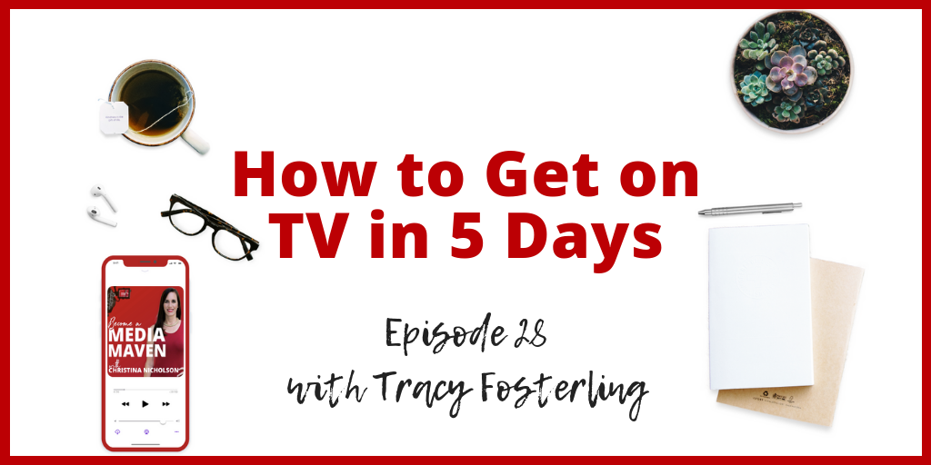 How to Get on TV in 5 Days