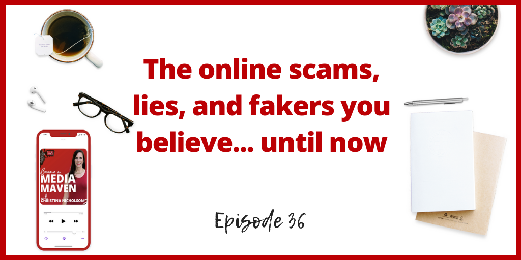 The online scams, lies, and fakers you believe