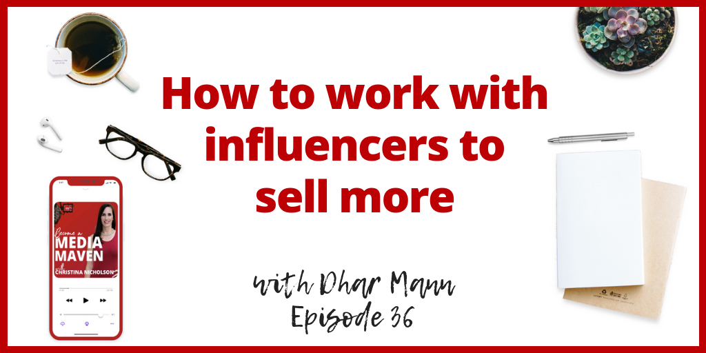How to Work with Influencers to Sell More of your Product