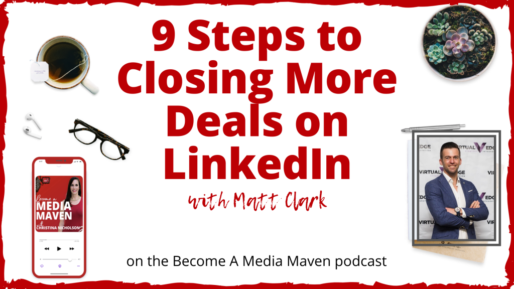 9 Steps to Closing More Deals on LinkedIn