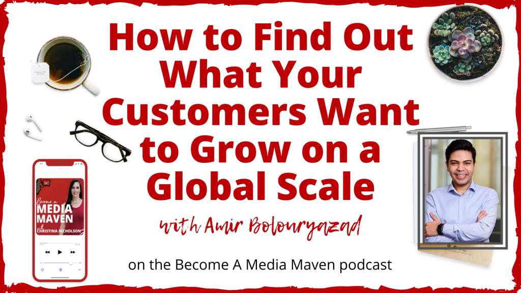 How to Find Out What Your Customers Want To Grow on a Global Scale