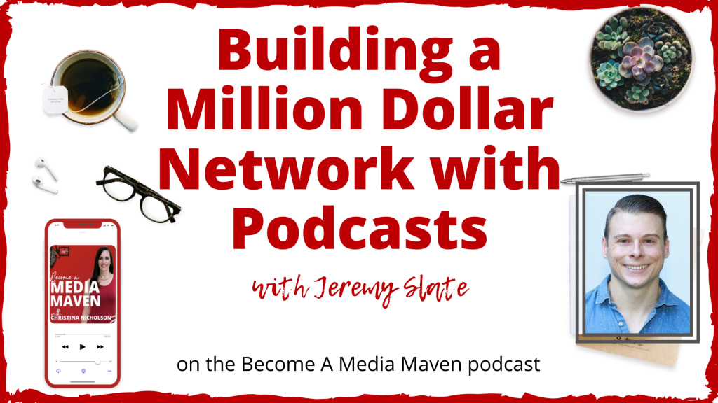 Building a million dollar network with podcasts