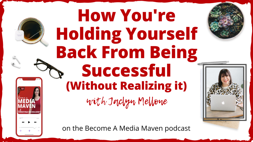 How You're Holding Yourself Back From Being Successful Without Realizing it