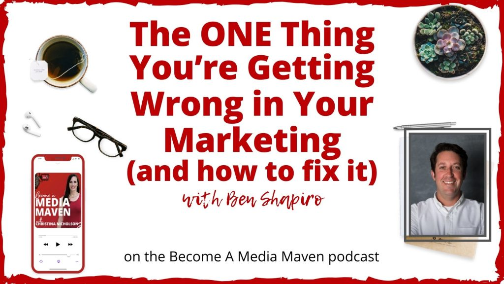 The ONE Thing You're Getting Wrong in Your Marketing